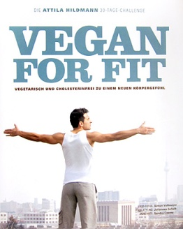 Vegan for Fit - Attila Hildmann